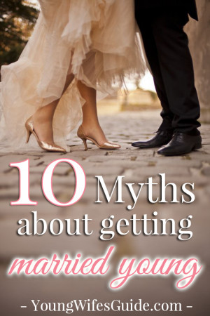 10 Myths about getting married young - Young Wife's Guide | Young Wife ...