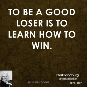 Good Loser Learn How Win