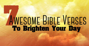 Awesome Bible Verses To Brighten Your Day