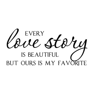 Every Love Story is Beautiful Vinyl Wall Quote Decal Lettering ...
