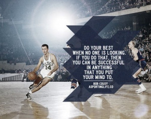 """... In Anything That You Put Your Mind To """" - Bob Cousy ~ Sports Quote"""