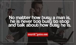 Matter How Busy Man Never
