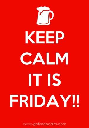 Keep calm is Friday