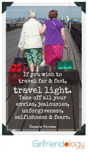 Travel light friendship quote