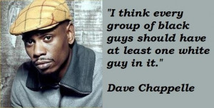 Dave chappelle quotes 2