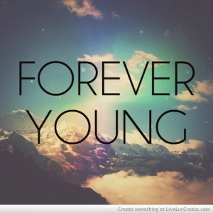 Forever Young #quotes, #sayings, #pinsland, https://itunes.apple.com ...