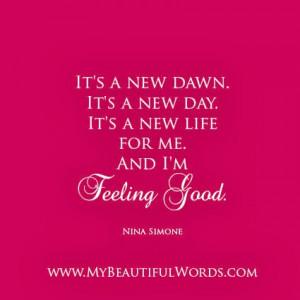 It's a new dawn. It's a new day.