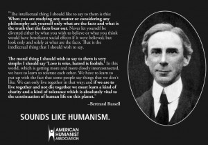 Bertrand Russell... this is Humanism.