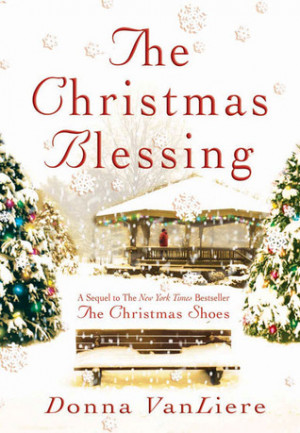 "Start by marking ""The Christmas Blessing (Christmas Hope, #2)"" as ..."