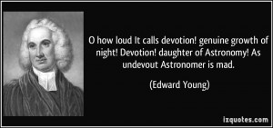 how loud It calls devotion! genuine growth of night! Devotion ...
