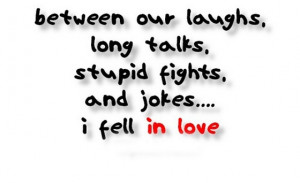... -stupid-fights-and-jokes-i-fell-in-love-quotes-saying-pictures.jpg