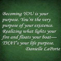 Becoming You is Your Purpose....