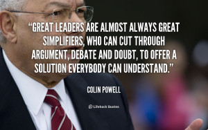 quote-Colin-Powell-great-leaders-are-almost-always-great-simplifiers ...