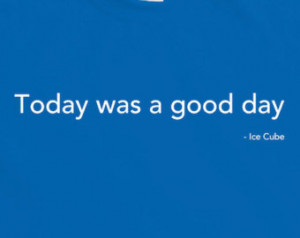 today was a good day tshirt tee top shirt quotes t shirt hip hop rap