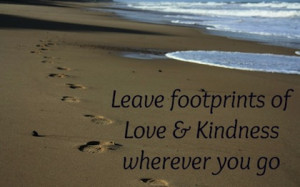 leave footprints kindness picture quotes