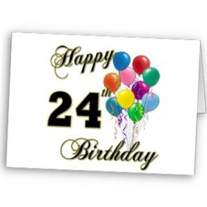 related to happy 24th birthday quotes happy 24th birthday quotes happy ...