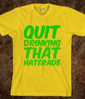 Haterade Tee