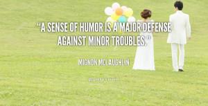 quote-Mignon-McLaughlin-a-sense-of-humor-is-a-major-412.png