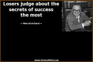 ... secrets of success the most - Marcel Achard Quotes - StatusMind.com