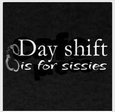 more night shift humor police cna quotes night shift nursey stuff ...