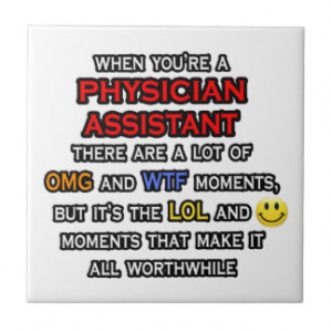 Funny Physician Assistant ... OMG WTF LOL Tile