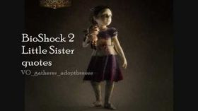 bioshock 2 little sister quotes1 14 43 1076 views little sister ...