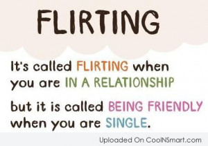 Flirting Quote: Flirting: It's called flirting when you are...