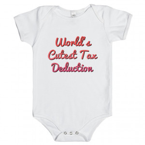 Description: World's Cutest Tax Deduction, cute funny quote saying for ...