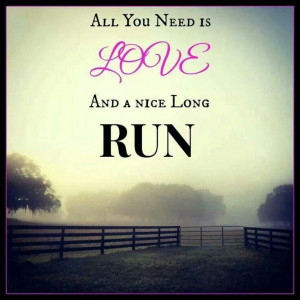 All you need is love and a nice long run