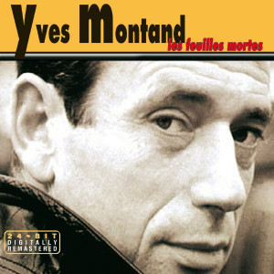 Yves Montand Les Feuilles...