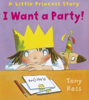 "Start by marking ""I Want a Party!"" as Want to Read:"