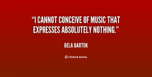 cannot conceive of music that expresses absolutely nothing.""