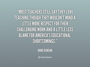 quote-Arne-Duncan-most-teachers-still-say-they-love-teaching-145893 ...