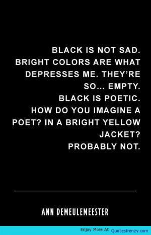 Black Is Not Sad Life Love Quotes
