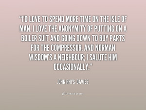quote-John-Rhys-Davies-id-love-to-spend-more-time-on-253334.png