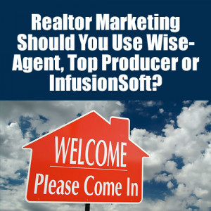 Realtor Marketing – Should You Use WiseAgent, Top Producer or ...