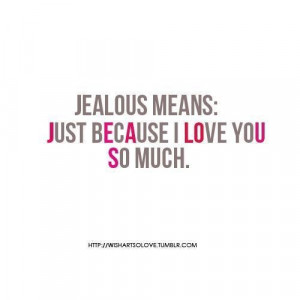 Jealousy quotes and sayings feelings love you much