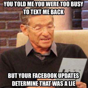 You told me you were too busy to text me back…