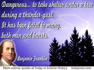 """Benjamin Franklin quote """"Dangerous... to take shelter under a tree ..."""