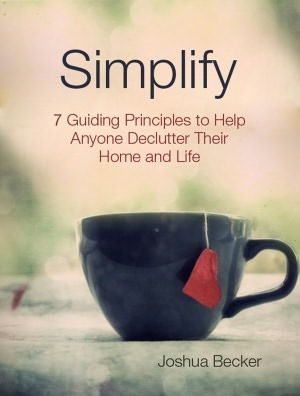 ... Guiding Principles to Help Anyone Declutter Their Home and Life