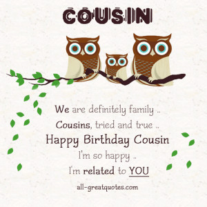 ... cousin i m so happy i m related to you free birthday cards for cousin