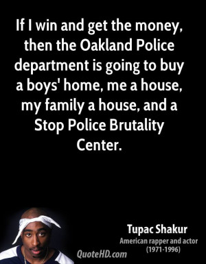 Police department is going to buy a boys' home, me a house, my family ...