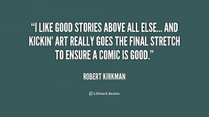 quote Robert Kirkman i like good stories above all else 190848 1 png