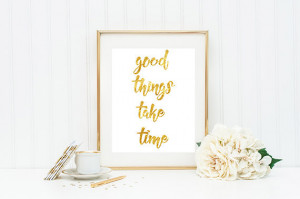 Good Things Take Time, Inspirational Quote, Quote Prints, Canvas ...