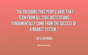 The freedoms that people have that flow from all civic institutions ...