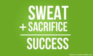 wekosh-sacrifice-quote-sweat-plus-sacrifice-equals-success