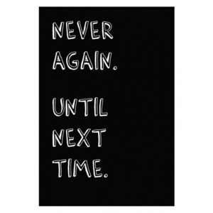 Svartvit texttavla, tavlor med quotes, Never again until next time