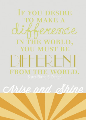 ... Women, Lds Quotes, Make A Difference, Stuff Saturday, Senior Quotes