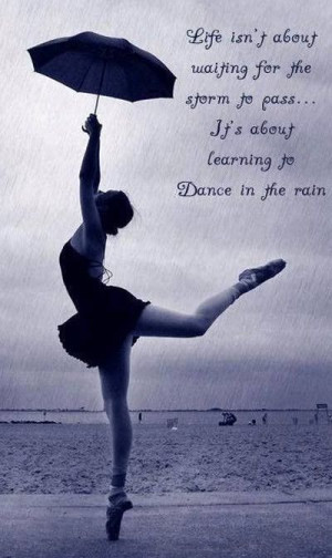 Dance Quotes And Sayings Inspirational Love dancing in the rain