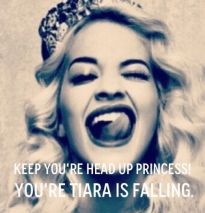 Keep your head up Princess!